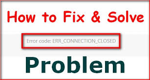 "Fix ""Err_Connection_Closed"" Error"